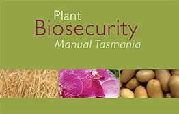 Release of the Plant Biosecurity Manual Tasmania 2021